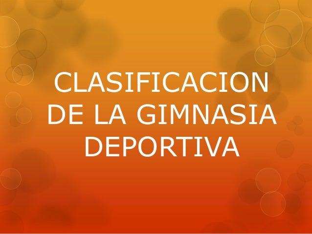 CLASIFICACION DE LA GIMNASIA DEPORTIVA