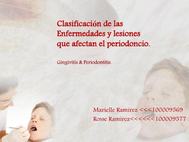 Clasificacion de las Enfermedades Gingivo Periodontales