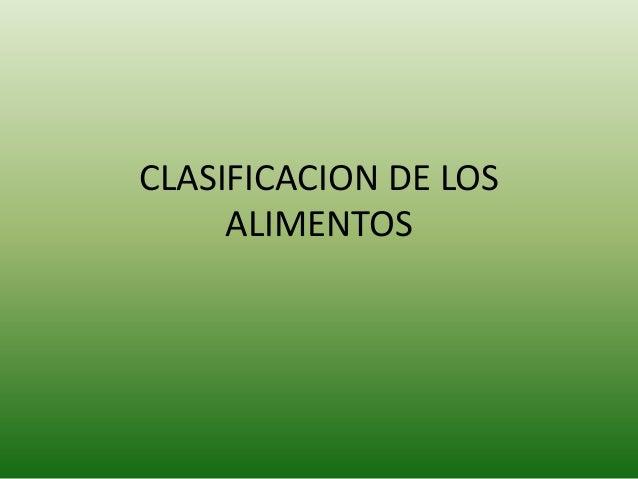 CLASIFICACION DE LOSALIMENTOS