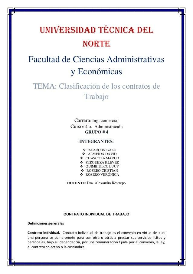UNIVERSIDAD TÉCNICA DEL NORTE Facultad de Ciencias Administrativas y Económicas TEMA: Clasificación de los contratos de Tr...