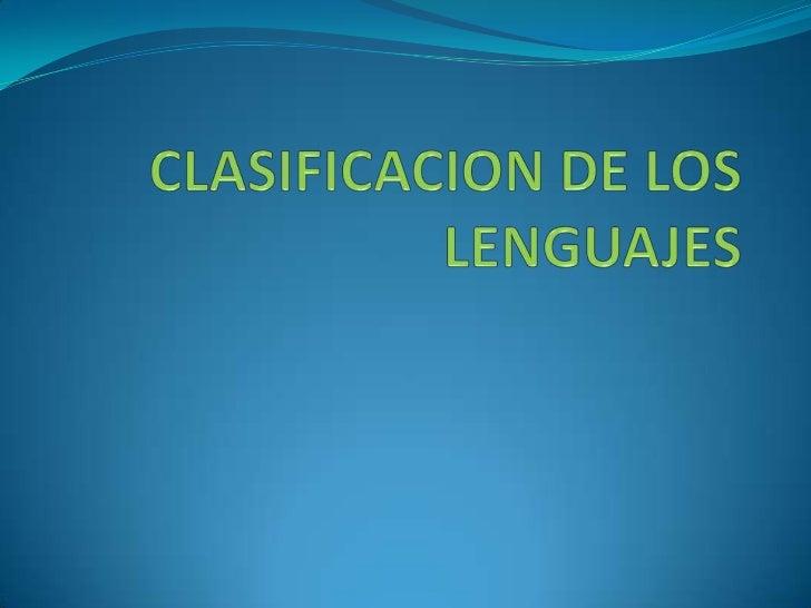 CLASIFICACION DE LOS LENGUAJES<br />
