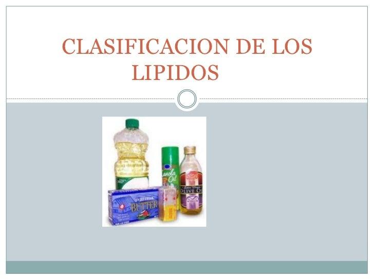 CLASIFICACION DE LOS      LIPIDOS
