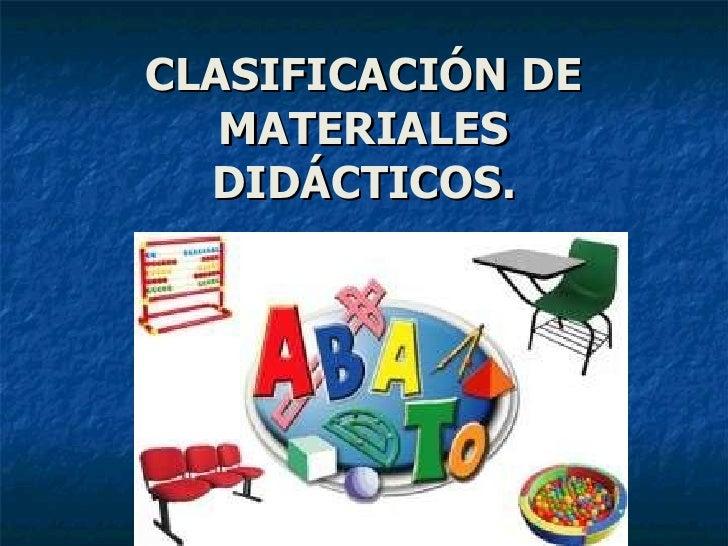 Clasificacion de los materiales didacticos