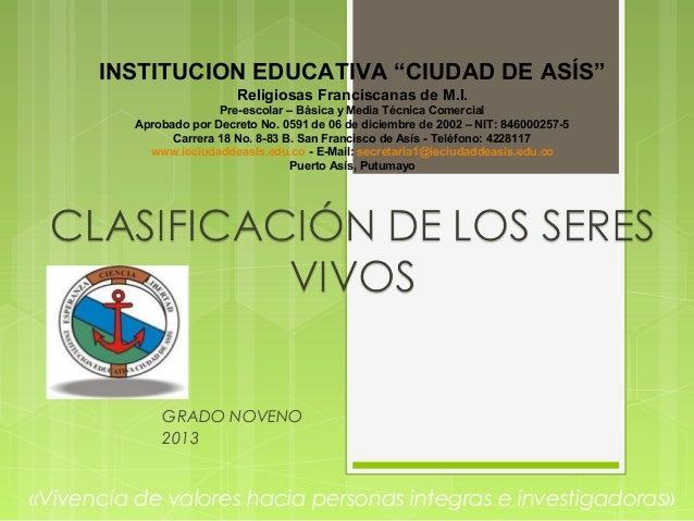 """GRADO NOVENO 2013 INSTITUCION EDUCATIVA """"CIUDAD DE ASÍS"""" Religiosas Franciscanas de M.I. Pre-escolar – Básica y Media Técn..."""