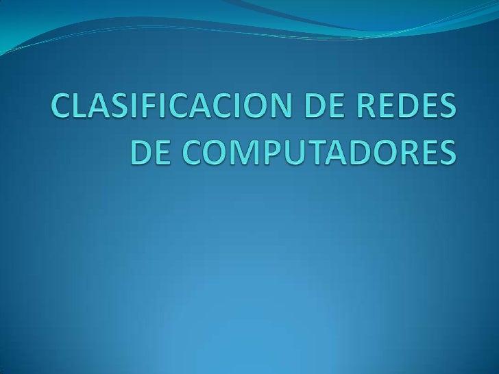 Clasificacion De Redes De Computadores