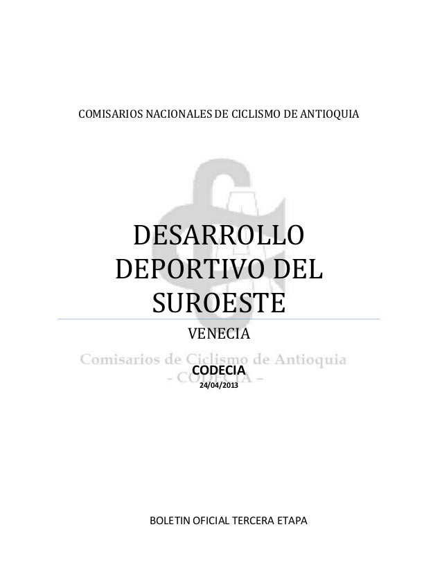 COMISARIOS NACIONALES DE CICLISMO DE ANTIOQUIADESARROLLODEPORTIVO DELSUROESTEVENECIACODECIA24/04/2013BOLETIN OFICIAL TERCE...