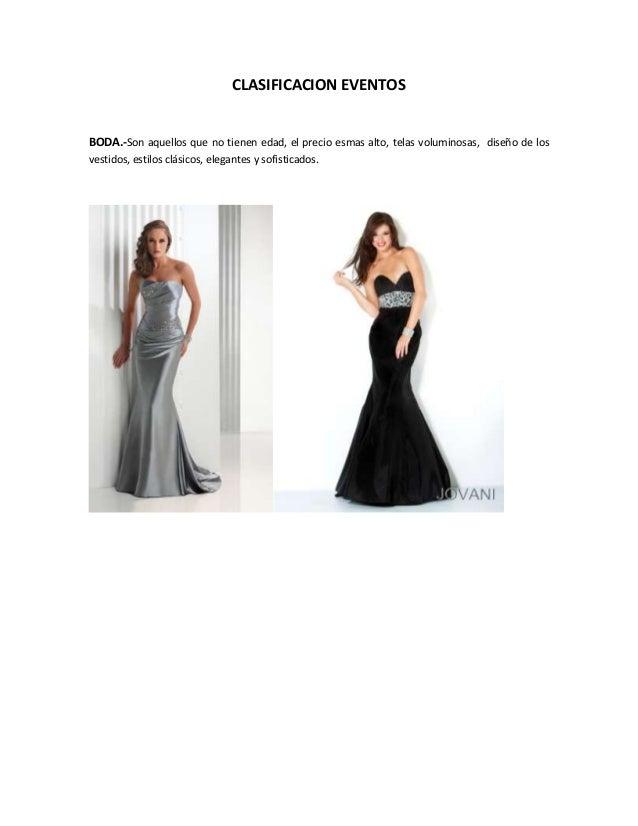 CLASIFICACION EVENTOS BODA.-Son aquellos que no tienen edad, el precio esmas alto, telas voluminosas, diseño de los vestid...