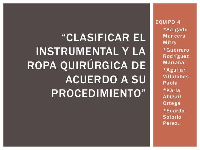 """EQUIPO 4                      • *Salgado     """"CLASIFICAR EL     Mancera                        Mitzy INSTRUMENTAL Y LA    ..."""