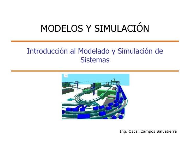 MODELOS Y SIMULACIÓN  Introducción al Modelado y Simulación de                 Sistemas                                Ing...