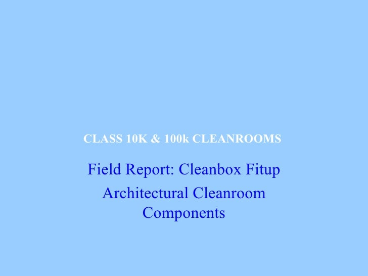 Field Report: Cleanbox Fitup Architectural Cleanroom Components CLASS 10K & 100k CLEANROOMS