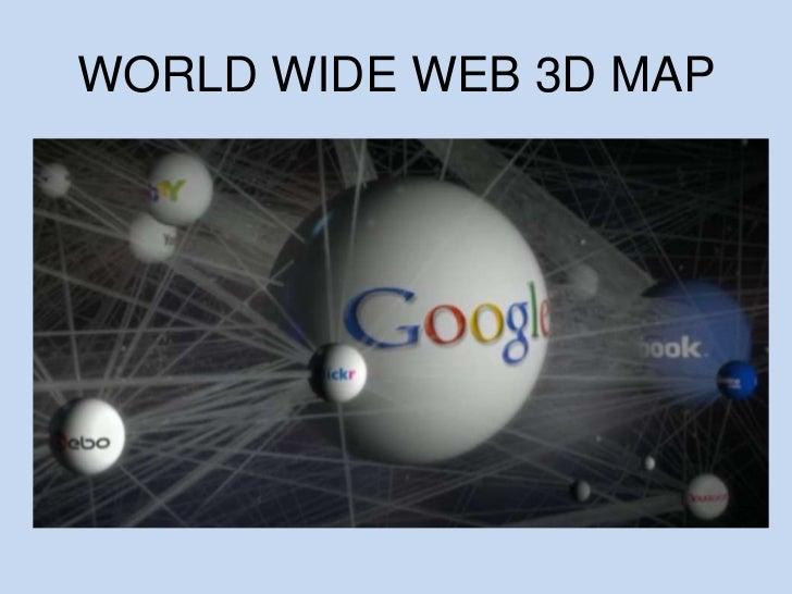 WORLD WIDE WEB 3D MAP