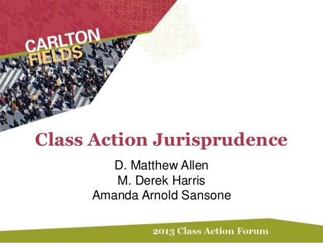 Class Action JurisprudenceD. Matthew AllenM. Derek HarrisAmanda Arnold Sansone