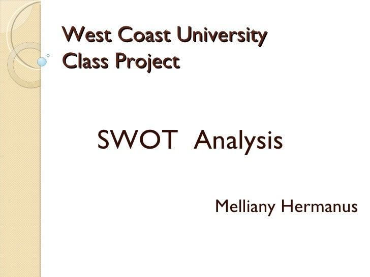 West Coast University Class Project SWOT  Analysis Melliany Hermanus