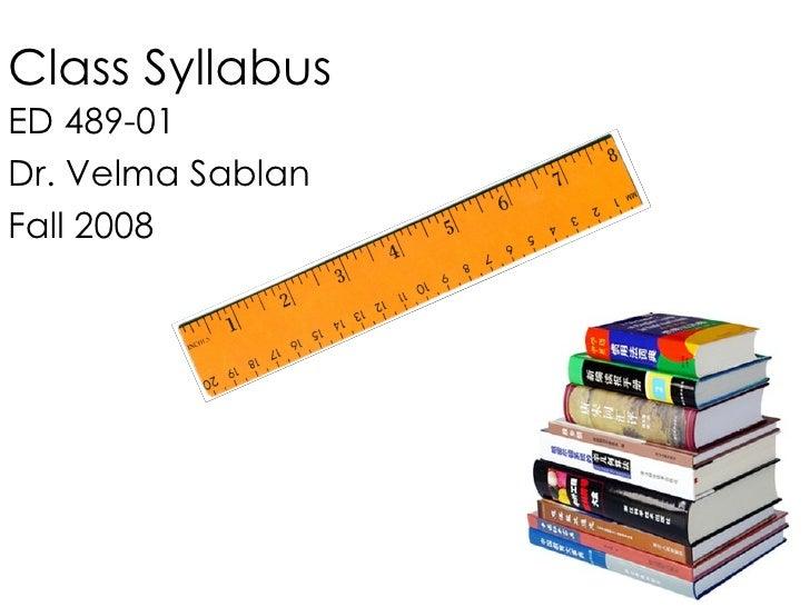 Class Syllabus ED 489-01  Dr. Velma Sablan  Fall 2008