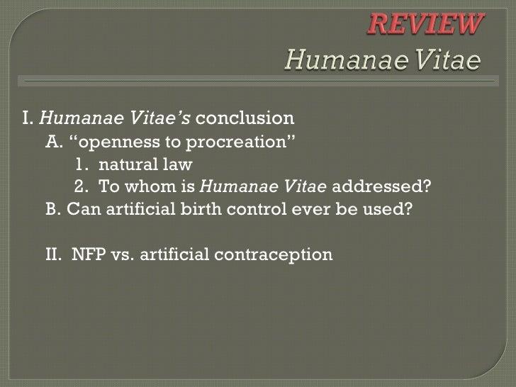 """<ul><li>I.  Humanae Vitae's  conclusion </li></ul><ul><ul><li>A. """"openness to procreation"""" </li></ul></ul><ul><ul><li>1.  ..."""