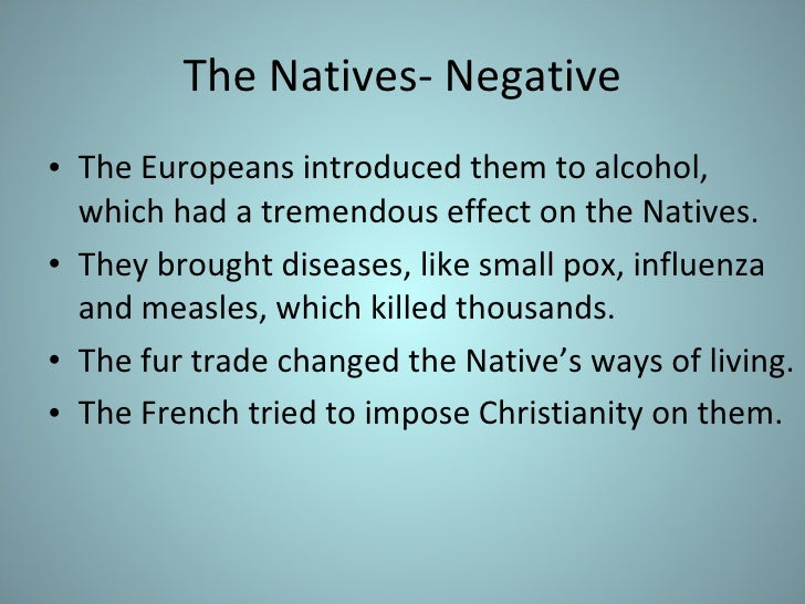 Name three positive and negative impacts the American