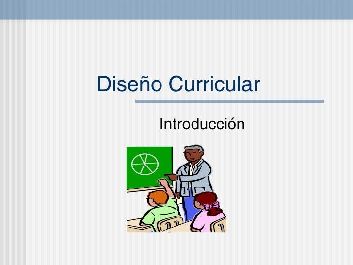 Dise ño Curricular Introducci ón