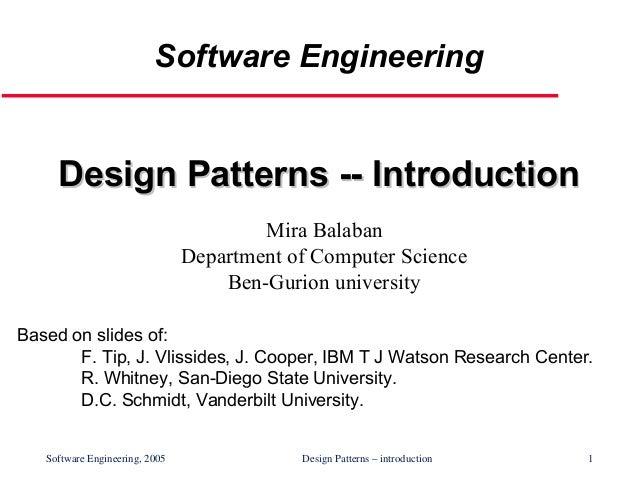 Software Engineering  Design Patterns -- Introduction Mira Balaban Department of Computer Science Ben-Gurion university Ba...