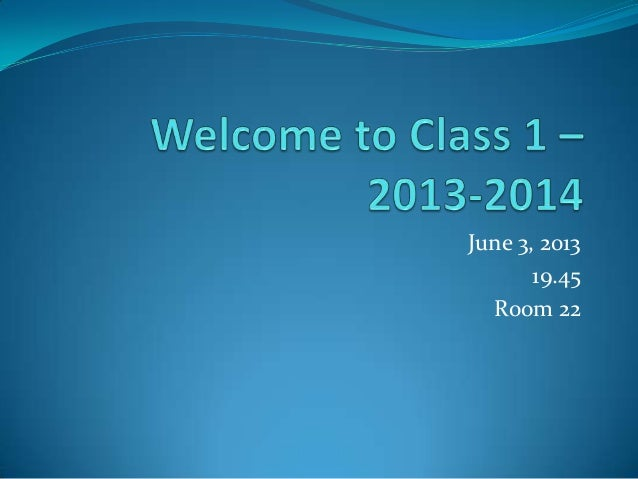 Welcome to Class 1, 2013-14