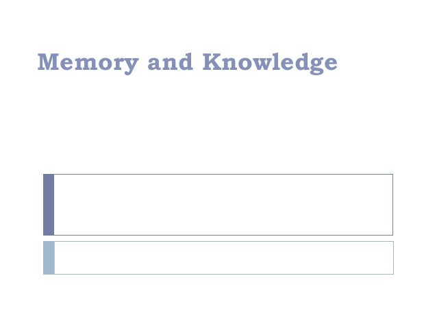 Memory and Knowledge