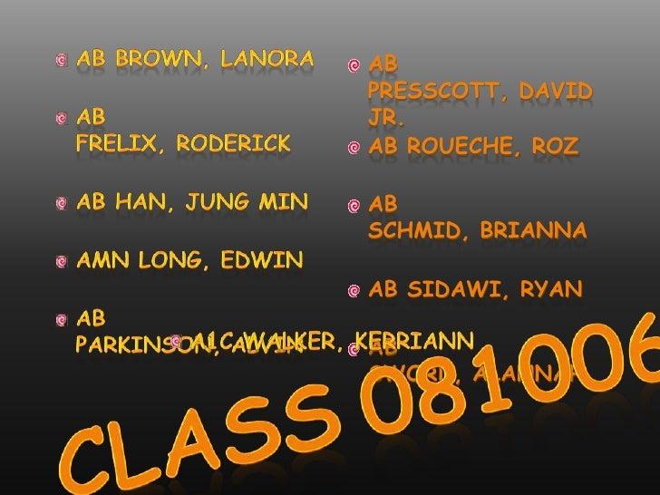 AB BROWN, LANORA<br />AB FRELIX, RODERICK<br />AB HAN, JUNG MIN<br />AMN LONG, EDWIN<br />AB PARKINSON, ALVIN<br />AB PRES...