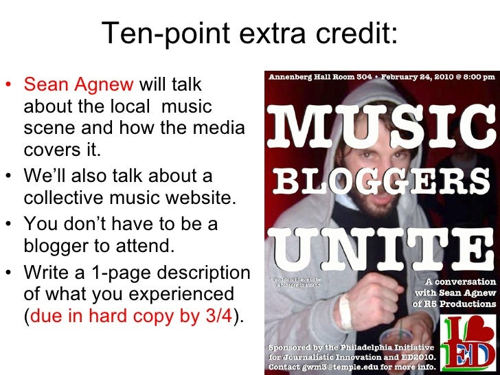 Ten-point extra credit: <ul><li>Sean Agnew  will talk about the local  music scene and how the media covers it. </li></ul>...