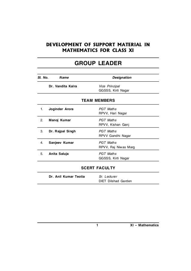 DEVELOPMENT OF SUPPORT MATERIAL IN MATHEMATICS FOR CLASS XI  GROUP LEADER Sl. No.  Name  Designation  Dr. Vandita Kalra  V...