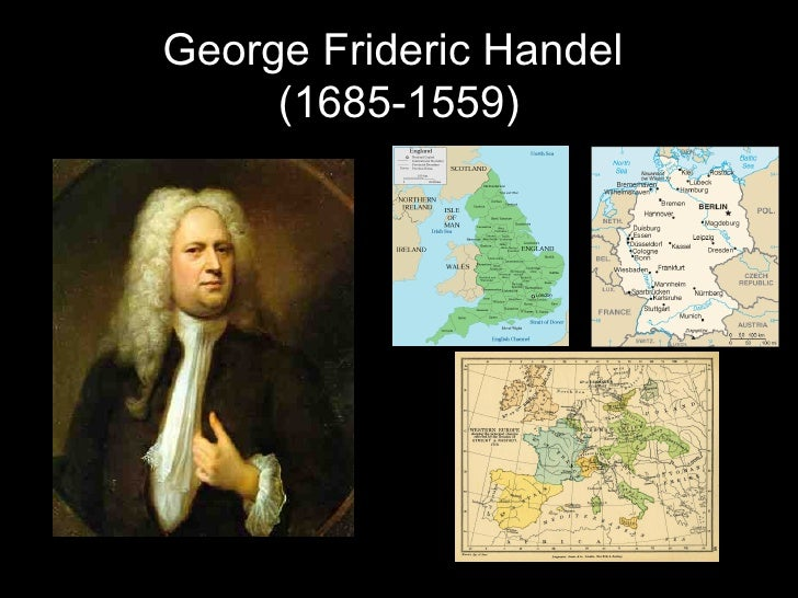 George Frideric Handel  (1685-1559)