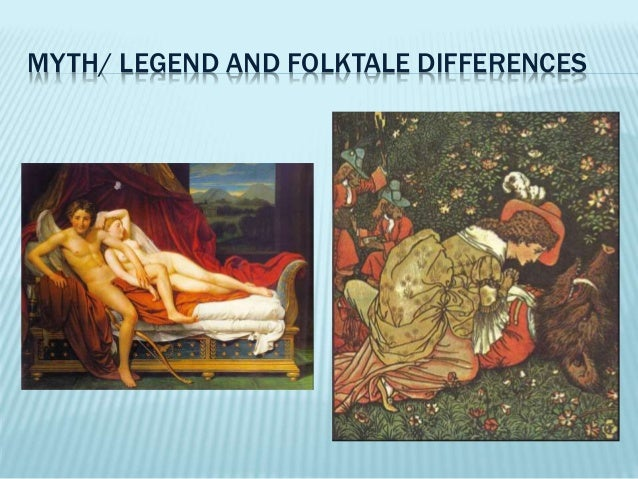MYTH/ LEGEND AND FOLKTALE DIFFERENCES
