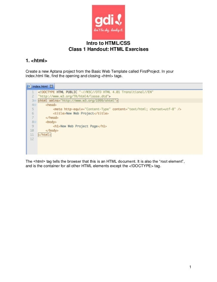 Intro to HTML/CSS                         Class 1 Handout: HTML Exercises1. <html>Create a new Aptana project from the Bas...