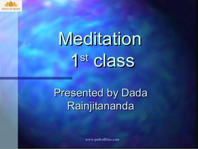 Meditation 1 class  stPresented by Dada  Rainjitananda     www.pathofbliss.com