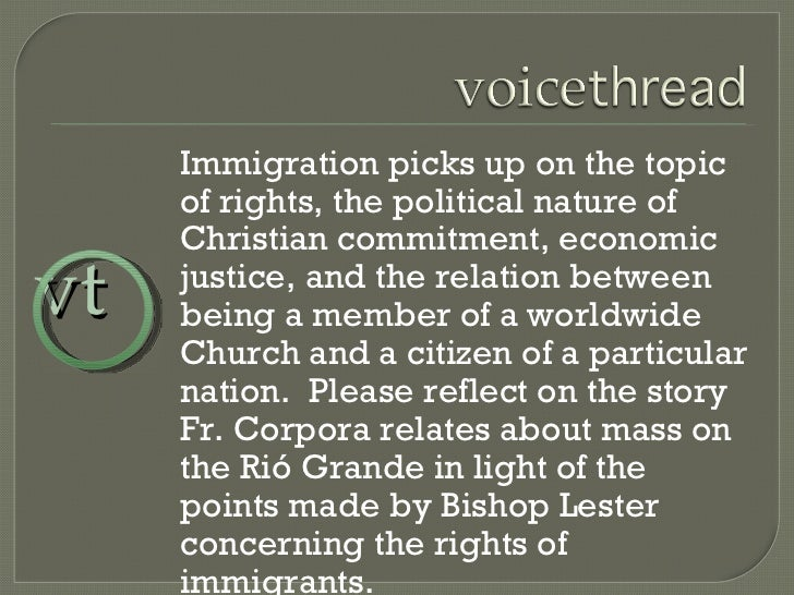 Immigration picks up on the topic of rights, the political nature of Christian commitment, economic justice, and the relat...