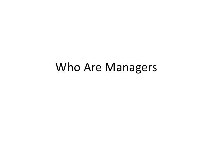 Who Are Managers<br />