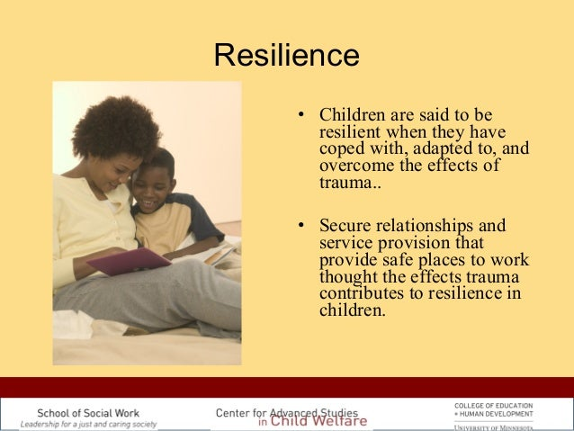 resilience in children essay Get access to resilience in children essays only from anti essays listed results 1 - 30 anti essays offers essay examples to help students with their essay writing our collection includes thousands of sample research papers so you can find almost any essay you want.