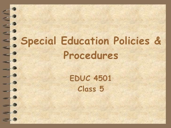 Special Education Policies & Procedures EDUC 4501 Class 5