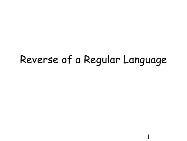 1 Reverse of a Regular Language