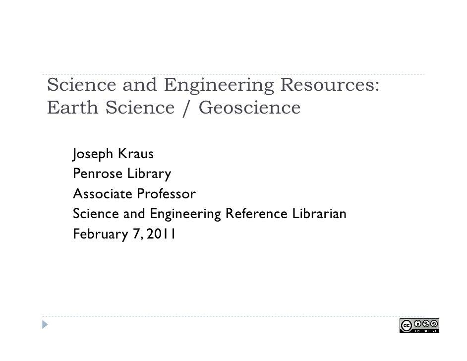 Science and Engineering Resources:Earth Science / Geoscience  Joseph Kraus  Penrose Library  Associate Professor  Science ...