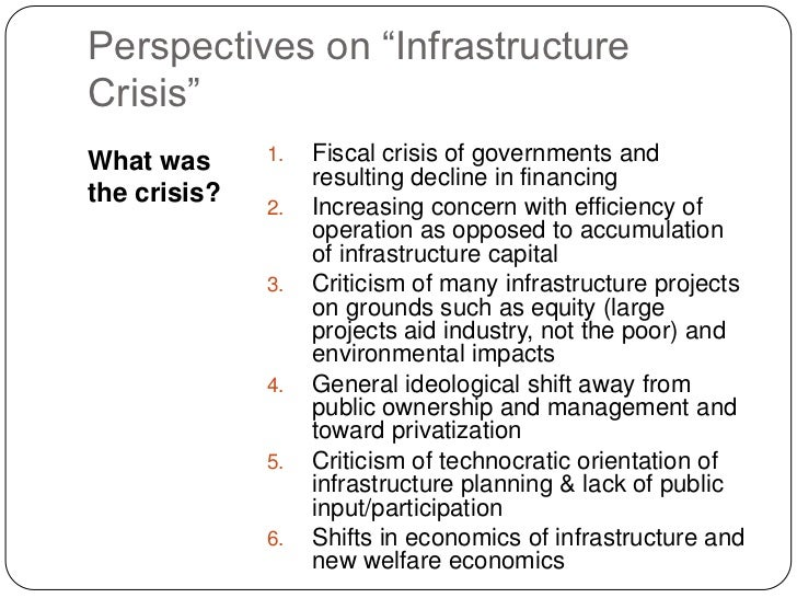 """Perspectives on """"Infrastructure Crisis""""<br />What was the crisis?<br />Fiscal crisis of governments and resulting decline ..."""