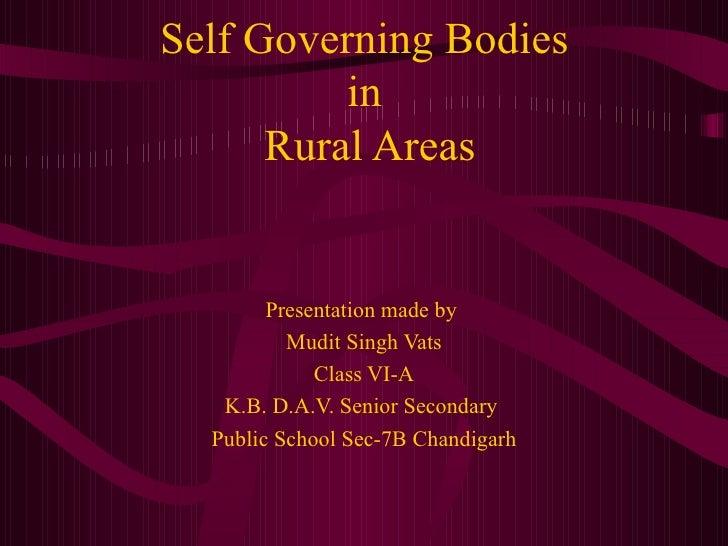 Presentation made by  Mudit Singh Vats Class VI-A K.B. D.A.V. Senior Secondary  Public School Sec-7B Chandigarh Self Gover...