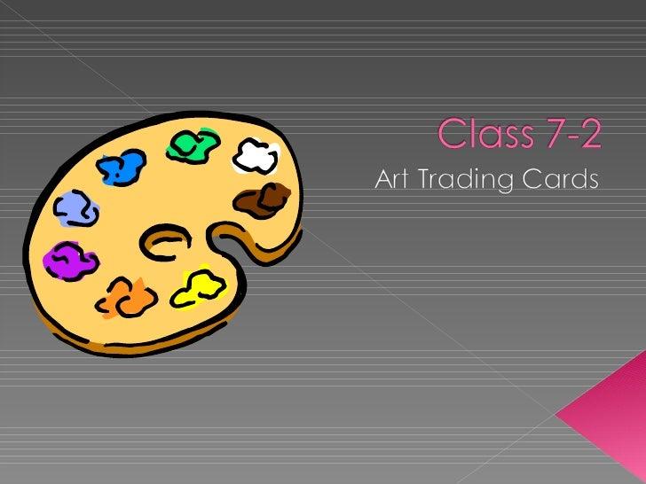 Class 7 2 Art Trading Cards