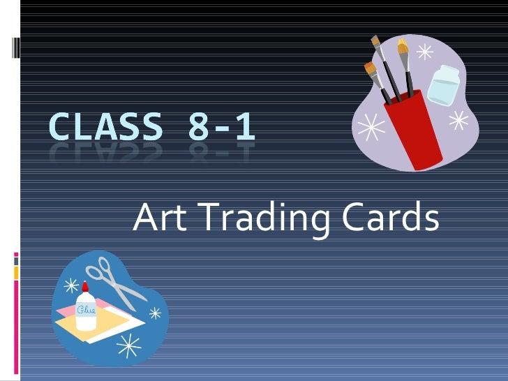 Class 8 1 Art Trading Cards