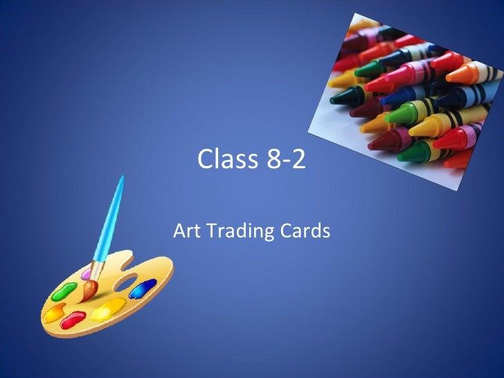 Class 8-2 Art Trading Cards