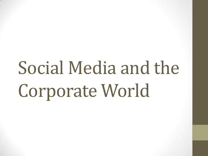 Social Media and theCorporate World