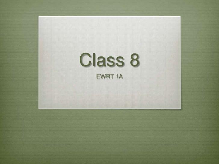 Class 8 EWRT 1A