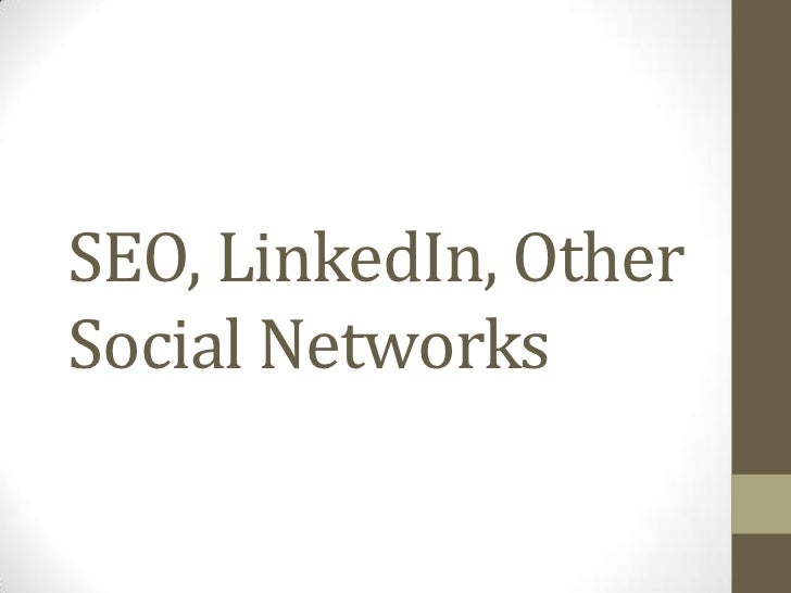 SEO, LinkedIn, OtherSocial Networks