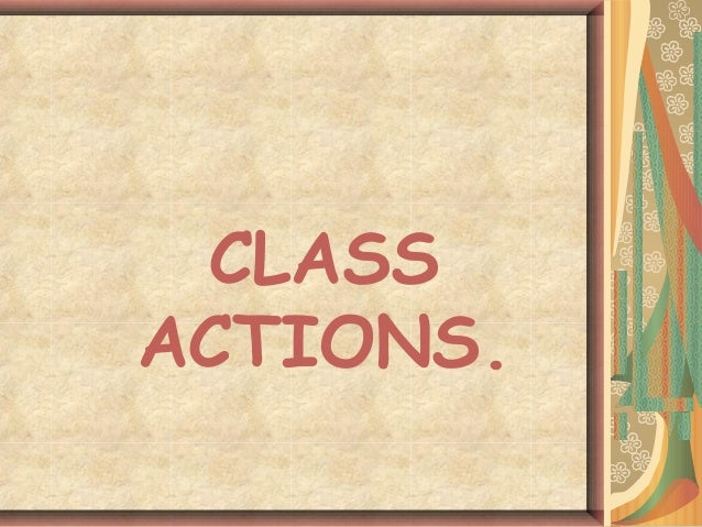 CLASS ACTIONS.