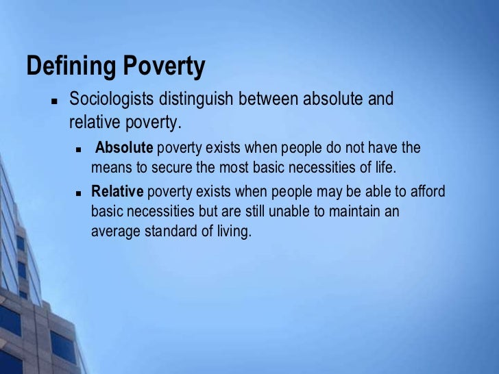 discuss the differences between absolute and relative poverty 2 a distinguish between relative poverty and absolute poverty relative poverty from bio 123 at yew chung community college.