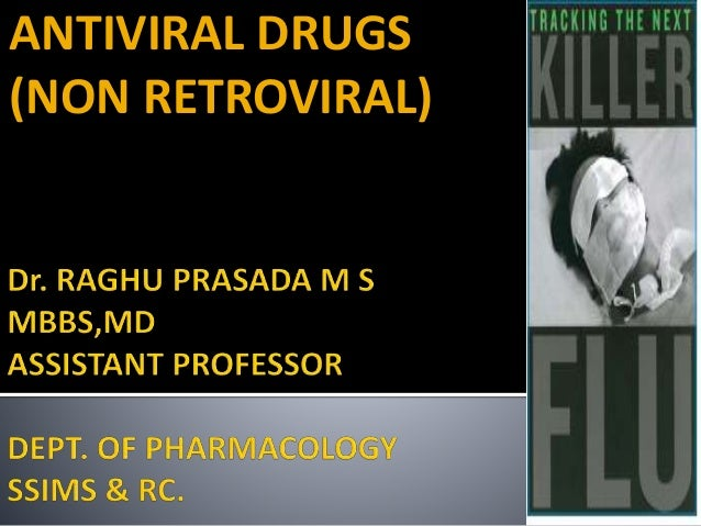ANTIVIRAL DRUGS (NON RETROVIRAL)