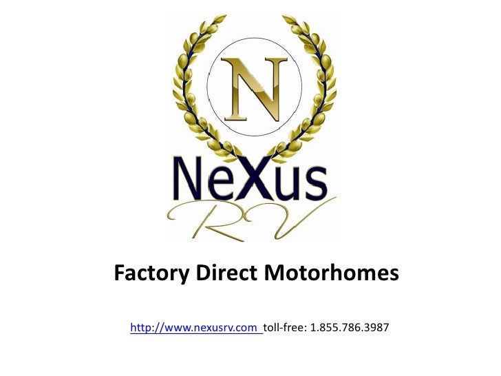 Factory Direct Motorhomes http://www.nexusrv.com toll-free: 1.855.786.3987