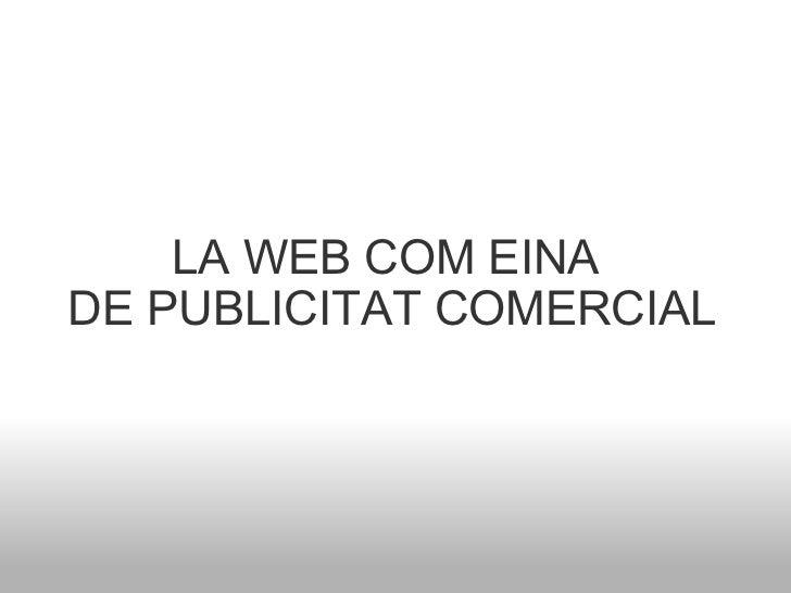 LA WEB COM EINA DE PUBLICITAT COMERCIAL